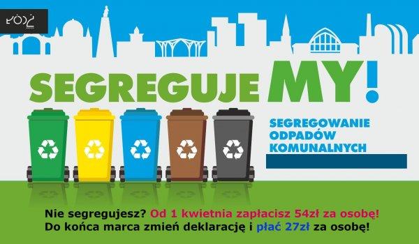 Nie segregujesz śmieci? Do 15 kwietnia zmień deklarację żeby płacić mniej